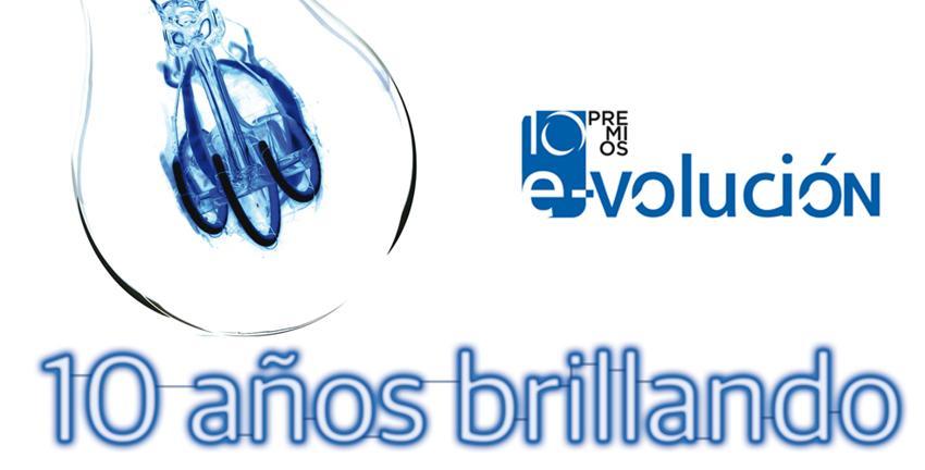 Los premios e-volución, 10 años brillando