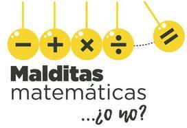 MALDITAS MATEMÁTICAS… ¿O NO?