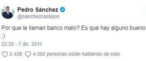 Las redes recuperan un polémico tuit de Pedro Sánchez sobre los bancos